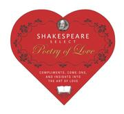 Cover of: Shakespeare Select Poetry of Love: Compliments, Come-Ons, and Insights into the Art of Love (Box-O-Literary-Candy)