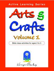 Cover of: Arts and Crafts Volume 1, Bible Class Activities for Ages 2 to 5 | Karyn Henley
