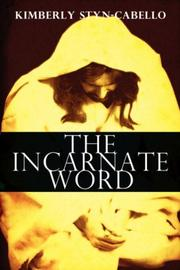 Cover of: The Incarnate Word | Kimberly Styn-Cabello