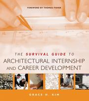 Cover of: The survival guide to architectural internship and career development | Grace H. Kim
