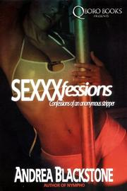 Cover of: Sexxxfessions-Confessions of an anonymous stripper | Andrea Blackstone