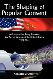 Cover of: The Shaping of Popular Consent | Alexander McGregor