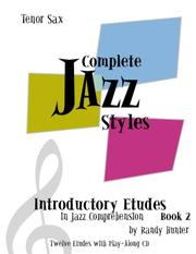 Cover of: Complete Jazz Styles Introductory Etudes in Jazz Comprehension, Book2 | Randy Hunter