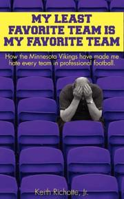 Cover of: My Least Favorite Team is My Favorite Team | Keith Richotte