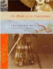 Cover of: The Blade of the Courtesans | Keiichiro Ryu