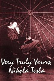 Cover of: Very Truly Yours, Nikola Tesla