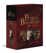 Cover of: Peter L. Bernstein Classics Boxed Set: Capital Ideas, Against the Gods, The Power of Gold