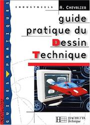 Cover of: Guide pratique du dessin technique, bep  by Andre Chevalier
