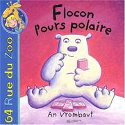 Cover of: Flocon l'ours polaire | An Vrombaut, Olivier de Vleeschouwer