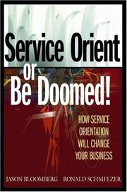 Cover of: Service orient or be doomed | Jason Bloomberg