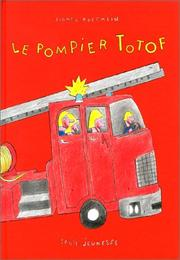 Cover of: Le Pompier Totof