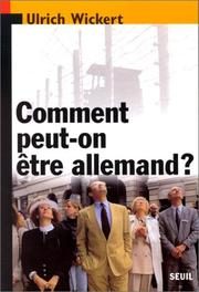 Cover of: Comment peut-on être allemand ?