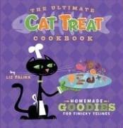 Cover of: The Ultimate Cat Treat Cookbook: Homemade Goodies for Finicky Felines