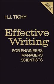 Cover of: Effective writing for engineers, managers, scientists | H. J. Tichy