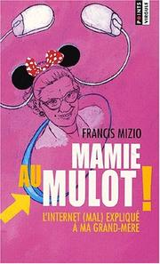 Cover of: Mamie au mulot! l'internet (mal) expliqu