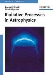 Cover of: Radiative Processes in Astrophysics | George B. Rybicki, Alan P. Lightman