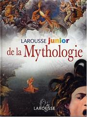 Cover of: Larousse Junior de la Mythologie