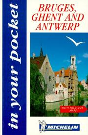 Cover of: Michelin In Your Pocket Bruges, Ghent and Antwerp | Michelin Travel Publications