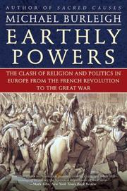 Cover of: Earthly Powers: The Clash of Religion and Politics in Europe, from the French Revolution to the Great War