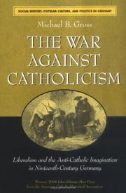 The War against Catholicism by Michael B. Gross