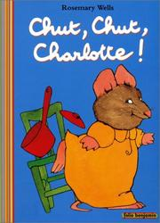 Cover of: Chut, Chut, Charlotte!