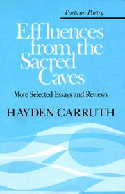 Cover of: Effluences from the sacred caves | Hayden Carruth