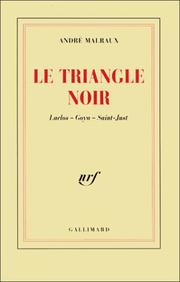 Cover of: Le Triangle noir. Laclos.Goya.Saint-Just