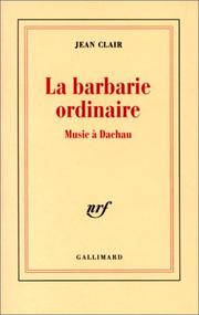 La barbarie ordinaire by Jean Clair