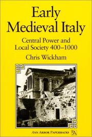 Cover of: Early Medieval Italy: central power and local society, 400-1000