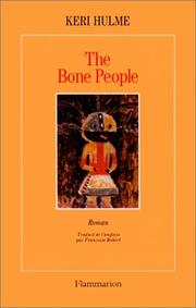 Cover of: The bone people, ou, Les hommes du long nuage blanc