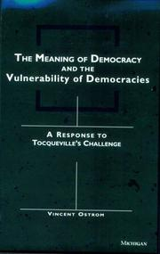 Cover of: The meaning of democracy and the vulnerability of democracies | Vincent Ostrom