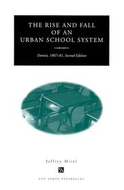 Cover of: The rise and fall of an urban school system
