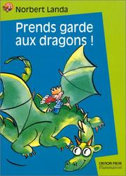 Cover of: Prends garde aux dragons !