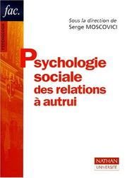 Cover of: Psychologie sociale des relations à autrui