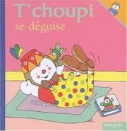 Cover of: T'choupi se déguise