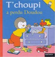 Cover of: T'choupi a perdu Doudou
