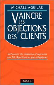 Cover of: Vaincre les objections des clients