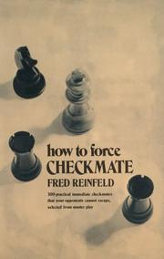 Cover of: How to Force Checkmate | Fred Reinfeld