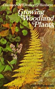 Cover of: Growing woodland plants | Clarence Birdseye