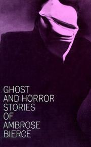Cover of: Ghost and Horror Stories of Ambrose Bierce