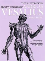 Cover of: The illustrations from the works of Andreas Vesalius of Brussels: with annotations and translations, a discussion of the plates and their background, authorship and influence, and a biographical sketch of Vesalius