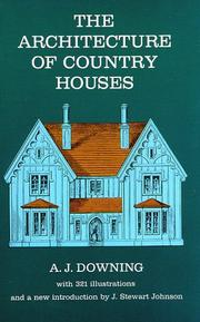 The architecture of country houses by A. J. Downing