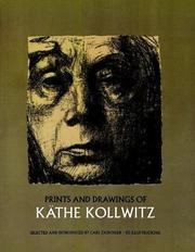 Cover of: Prints and drawings of Käthe Kollwitz