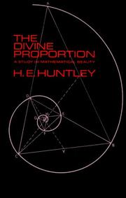 Cover of: The divine proportion: a study in mathematical beauty | H. E. Huntley