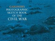 Cover of: Photographic sketch book of the Civil War