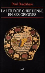 Cover of: La liturgie chrétienne en ses origines