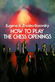 Cover of: How to play the chess openings | Znosko-Borovskiĭ, Evg. A.