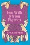 Cover of: Fun with string figures. | W. W. Rouse Ball