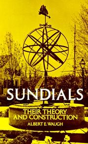Cover of: Sundials: their theory and construction