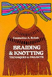 Cover of: Braiding and knotting: techniques and projects